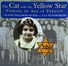 The Cat with the Yellow Star: Coming of Age in Terezin Cover Image