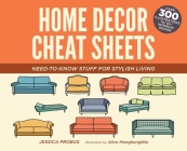 Home Decor Cheat Sheets: Need-to-Know Stuff for Stylish Living Cover Image