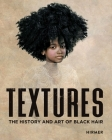 Textures: The History and Art of Black Hair  Cover Image