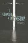 La Superacion de la Indiferencia Cover Image