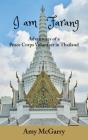 I am Farang: Adventures of a Peace Corps Volunteer in Thailand Cover Image