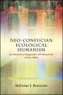 Neo-Confucian Ecological Humanism: An Interpretive Engagement with Wang Fuzhi (1619-1692) Cover Image