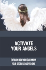 Activate Your Angels: Explain How You Can Know Your Deceased Loved One: Learn About Guardian Angel Cover Image