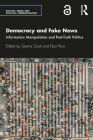 Democracy and Fake News: Information Manipulation and Post-Truth Politics Cover Image