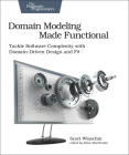Domain Modeling Made Functional: Tackle Software Complexity with Domain-Driven Design and F# Cover Image