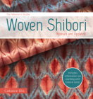 The Weaver's Studio - Woven Shibori: Revised and Updated Cover Image