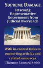 Supreme Damage: Rescuing Representative Government from Judicial Overreach Cover Image