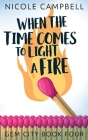 When the Time Comes to Light a Fire Cover Image
