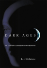 Dark Ages: The Case for a Science of Human Behavior (Bradford Books) Cover Image