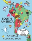 South America Animals Coloring Book: Cute South America Animals A Perfect Gift Coloring Pages For Kids Love Animals Cool Hummingbird Tucan Tapir And M Cover Image
