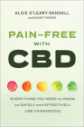 Pain-Free with CBD: Everything You Need to Know to Safely and Effectively Use Cannabidiol Cover Image
