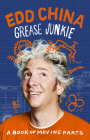 Grease Junkie: A Book of Moving Parts Cover Image