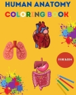 Human Anatomy Coloring Book for Kids: Human Body Coloring Sheets, Great Gift for Boys & Girls, Ages 4, 5, 6, 7, and 8 Years Old Children's Science Boo Cover Image