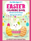 Easter Coloring Book For Kids ages 5-7: 200 Cute and Fun Images that your kid will love Cover Image