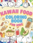 Kawaii Food Coloring book for Kids: Japanese Kawaii Food Coloring Book Easy Pages Drawing relaxing for children or adult Cover Image