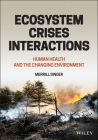Ecosystem Crises Interactions: Human Health and the Changing Environment Cover Image
