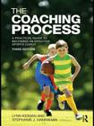 The Coaching Process: A Practical Guide to Becoming an Effective Sports Coach Cover Image