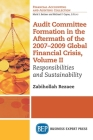 Audit Committee Formation in the Aftermath of 2007-2009 Global Financial Crisis, Volume II: Responsibilities and Sustainability Cover Image