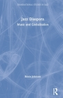 Jazz Diaspora: Music and Globalisation Cover Image