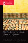 The Routledge Handbook of Arabic Linguistics (Routledge Language Handbooks) Cover Image