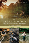 The Lambton Worm: The Definitive Guide to Angling in North East England Cover Image