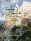 Drawn to Yellowstone: Artists in America's First National Park Cover Image