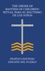 The Order of Baptism of Children/Ritual Para El Bautismo de Los Niños: People's Edition/ Edición del Pueblo Cover Image