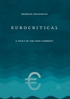 Eurocritical: A Crisis of the Euro Currency Cover Image