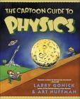 The Cartoon Guide to Physics (Cartoon Guide To... (Prebound)) Cover Image