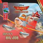 Planes: Fire & Rescue Dusty's Big Job: Purchase Includes Mobile App for iPhone and iPad! Read and Fly! Cover Image