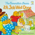 The Berenstain Bears and a Job Well Done (Berenstain Bears Living Lights 8x8) Cover Image