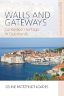 Walls and Gateways: Contested Heritage in Post-War Dubrovnik Cover Image