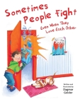 Sometimes People Fight—Even When They Love Each Other (The Safe Child, Happy Parent Series) Cover Image