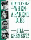 How It Feels When a Parent Dies Cover Image