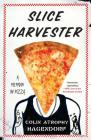 Slice Harvester: A Memoir in Pizza Cover Image