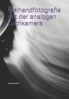Freihandfotografie mit der analogen Lochkamera Cover Image