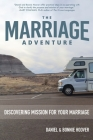 The Marriage Adventure: Discovering Mission for Your Marriage Cover Image