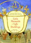 Little Mermaids and Ugly Ducklings Cover Image