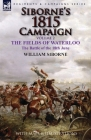 Siborne's 1815 Campaign: Volume 2-The Fields of Waterloo, the Battle of the 18th June Cover Image