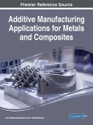 Additive Manufacturing Applications for Metals and Composites Cover Image