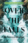 Over the Falls: A Novel Cover Image
