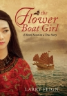 The Flower Boat Girl: A novel based on a true story Cover Image