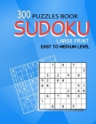 300 Sudoku large print: Easy to Medium level - 300 Puzzles with Solutions, Large print for adult Cover Image