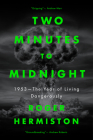 Two Minutes to Midnight: 1953 - The Year of Living Dangerously Cover Image