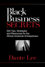 Black Business Secrets: 500 Tips, Strategies, and Resources for the African American Entrepreneur Cover Image