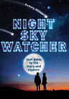 Night Sky Watcher: Your guide to the stars and planets (Watcher Guide) Cover Image