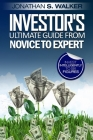 Stock Market Investing For Beginners - Investor's Ultimate Guide From Novice to Expert Cover Image