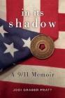 In Its Shadow: A 9/11 Memoir Cover Image