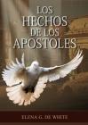 Los Hechos de los Apóstoles Letra Grande: (Historia de la Redención, los apóstoles y como vivieron en el hogar cristiano, mensajes para los jovenes, d Cover Image