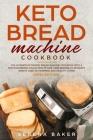 Keto Bread Machine Cookbook Cover Image